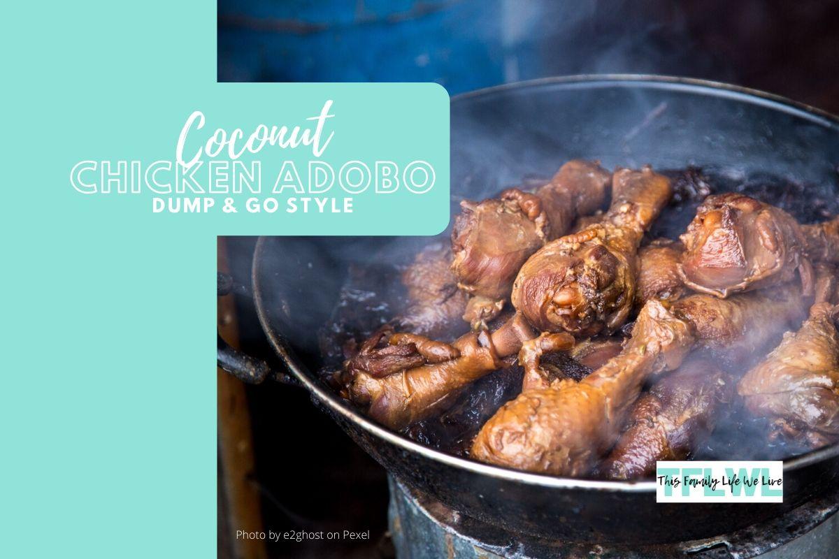 Easy Coconut Chicken Adobo Dump & Go Style