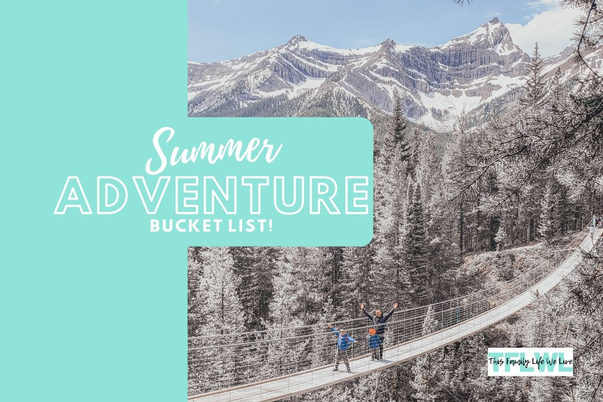 A Summer Adventure Bucket List For Your Family To Copy