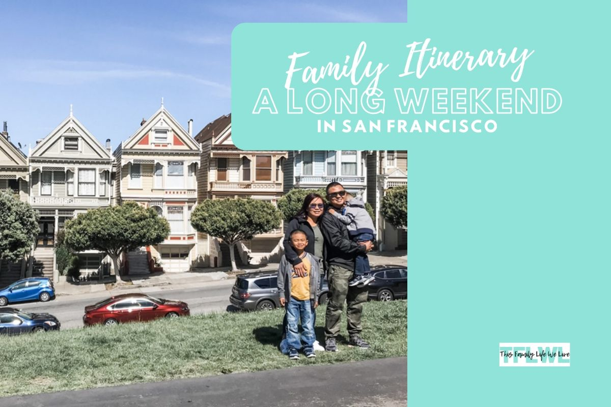 Family Travel Itinerary: A Long Weekend in San Francisco
