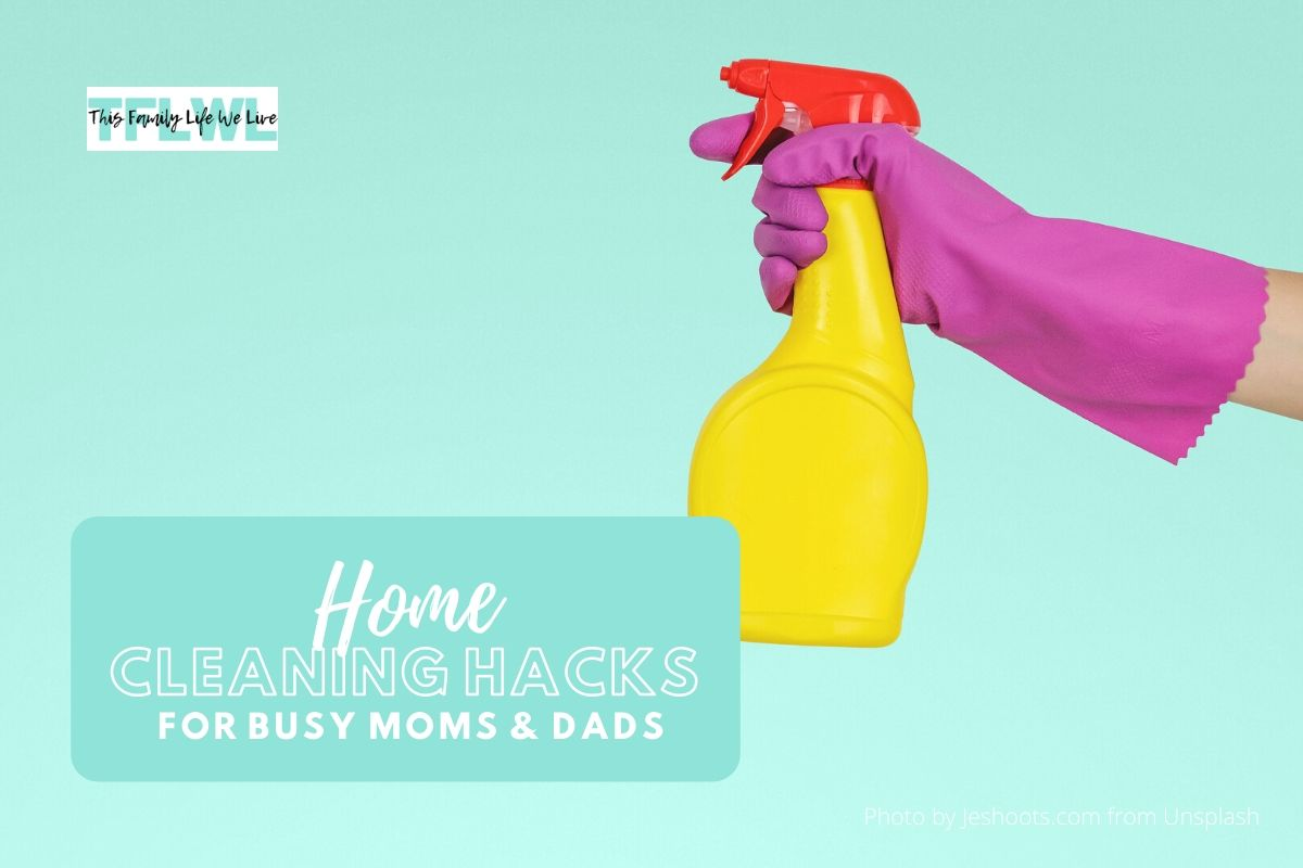 Home Cleaning Hacks for Busy Moms and Dads