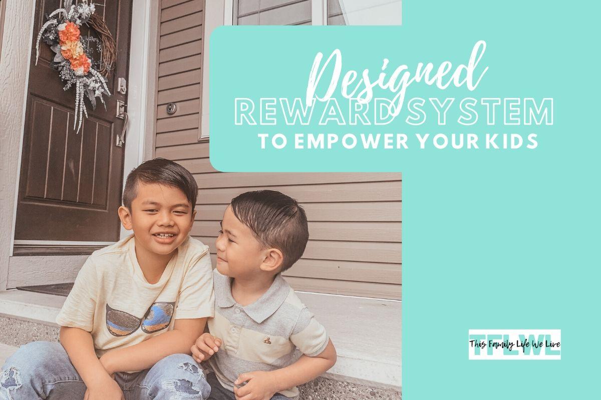 A Reward System Designed to Empower Your Kids