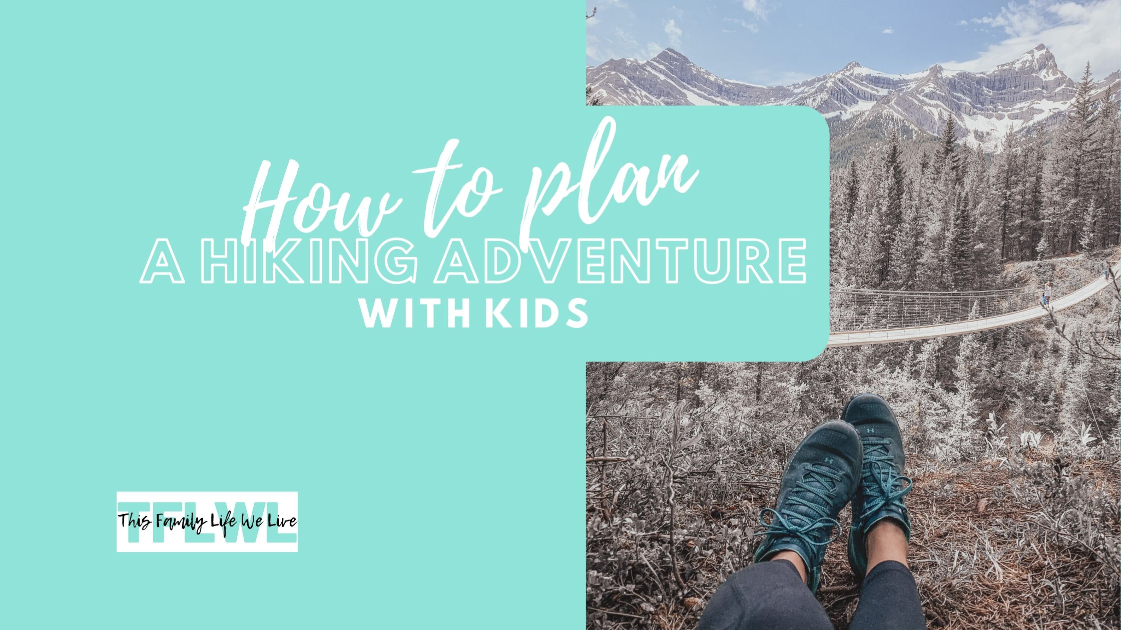 How To Plan A Hiking Adventure With Kids