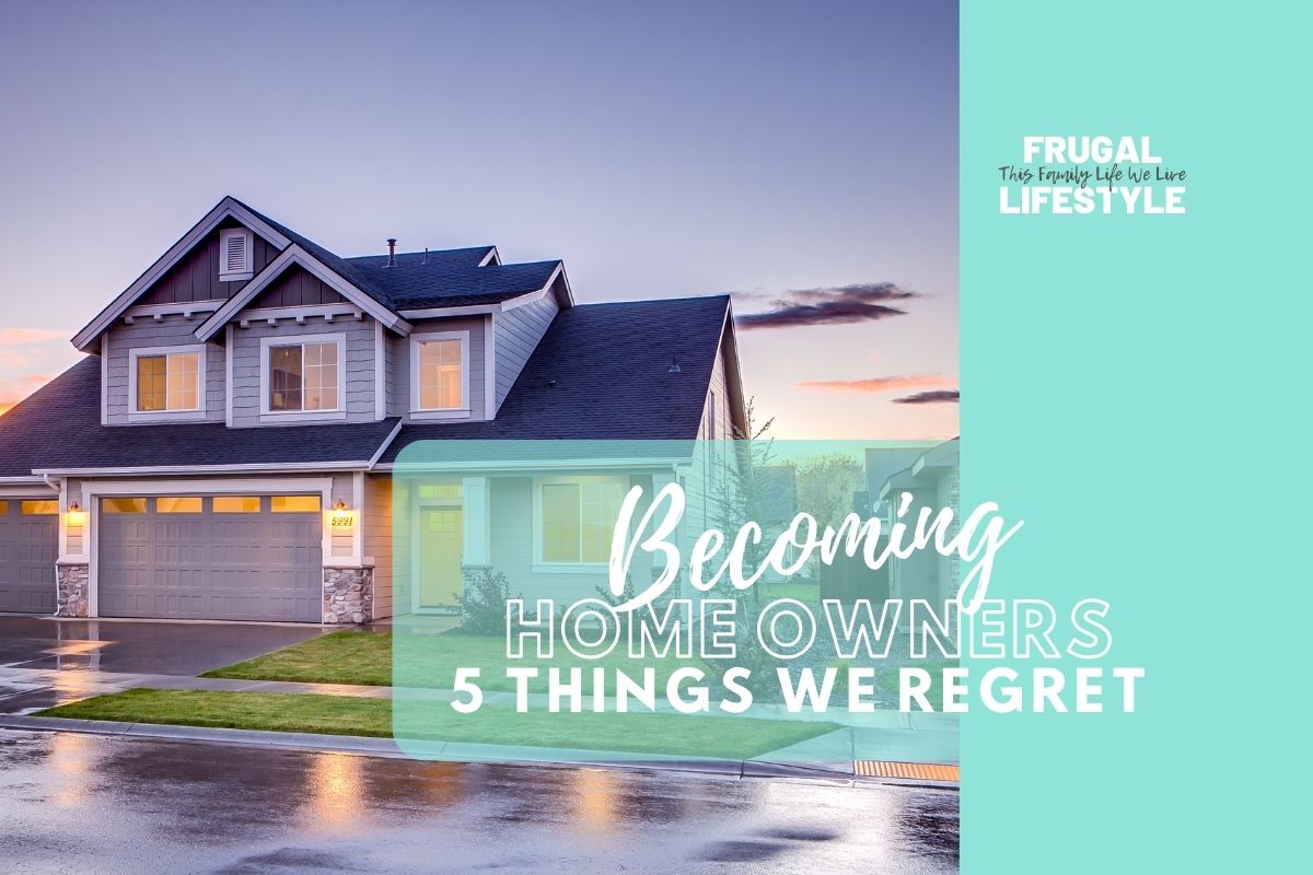 Becoming Home Owners: 5 Things We Regret